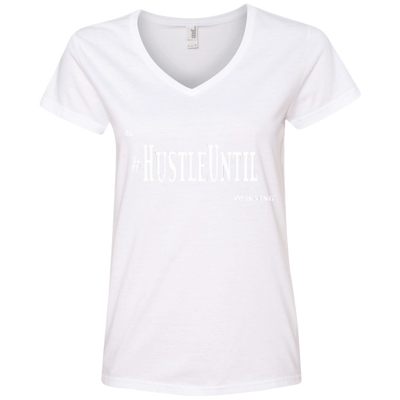 Hustle Until - Anvil Ladies' V-Neck T-Shirt
