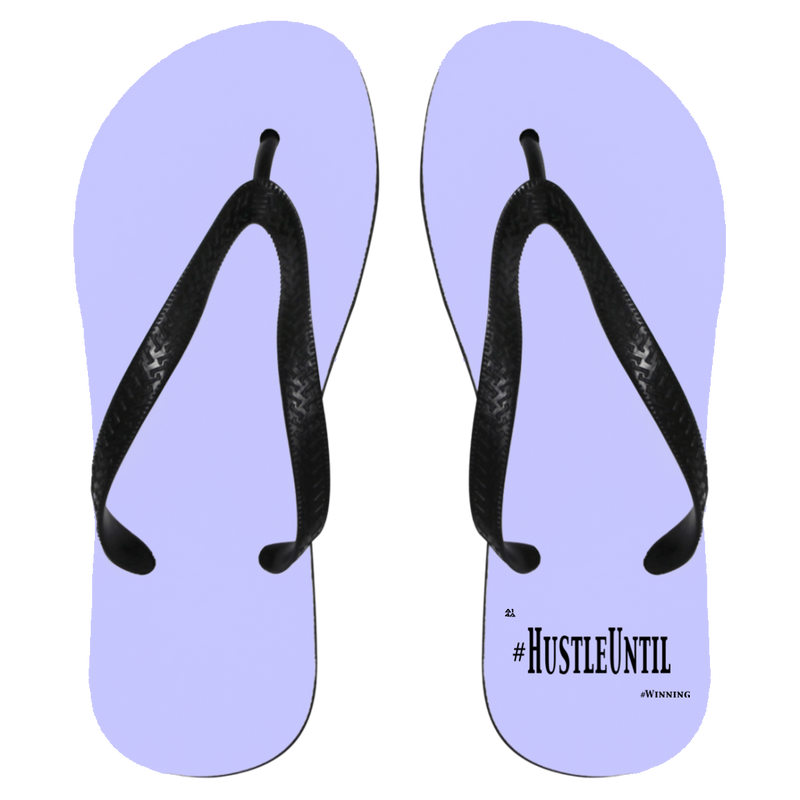 HUSTLE UNTIL - Flip Flops - Medium