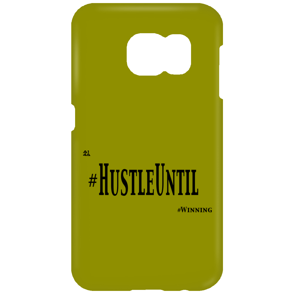 HUSTLE UNTIL - Samsung Galaxy S7 Phone Case