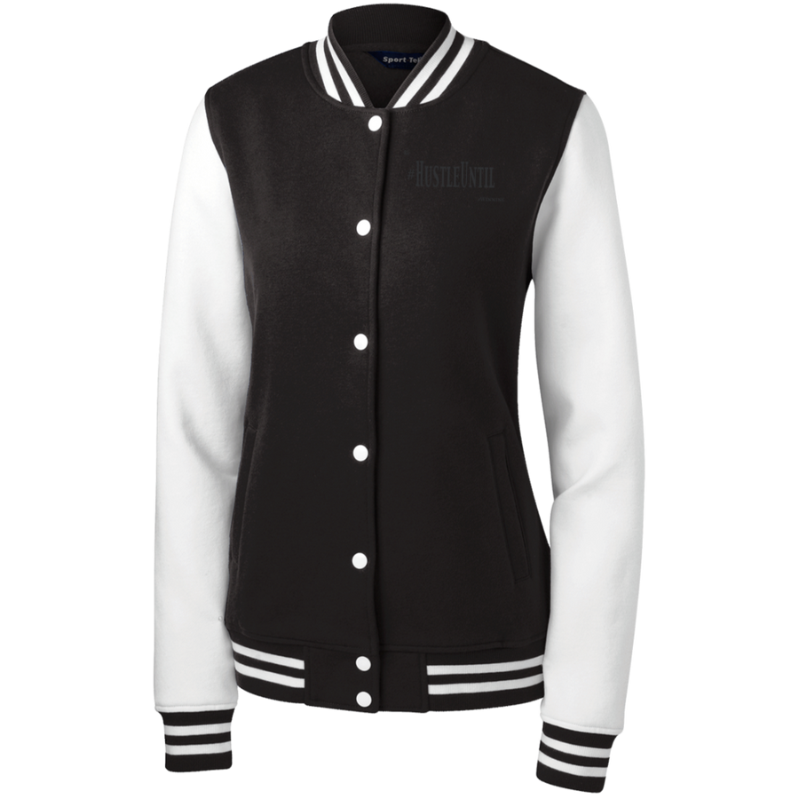 Hustle Until - Sport-Tek Women's Fleece Letterman Jacket