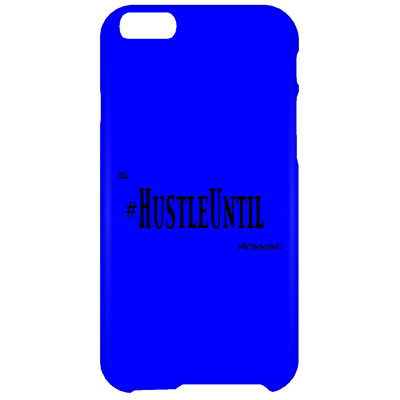 HUSTLE UNTIL - iPhone 6 Plus Case