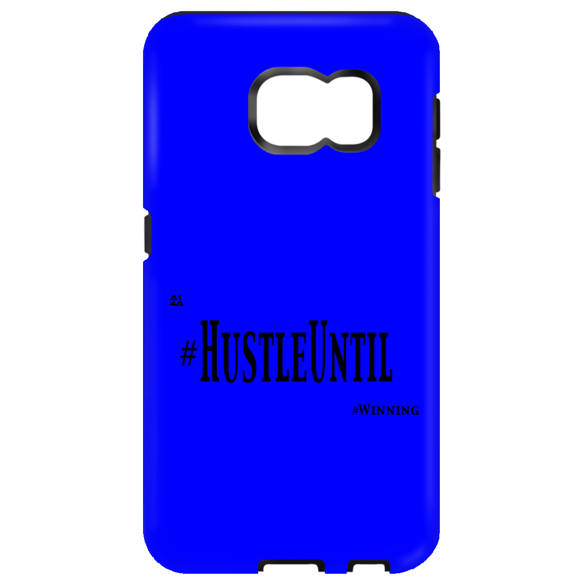 HUSTLE UNTIL - Samsung Galaxy S7 Tough Case