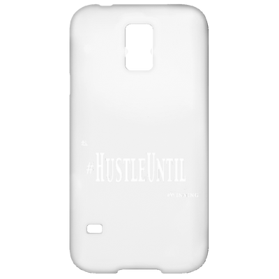 HUSTLE UNTIL - Samsung Galaxy S5 Case Wht