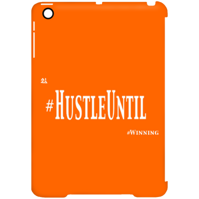 HUSTLE UNTIL - iPad Mini Clip Case