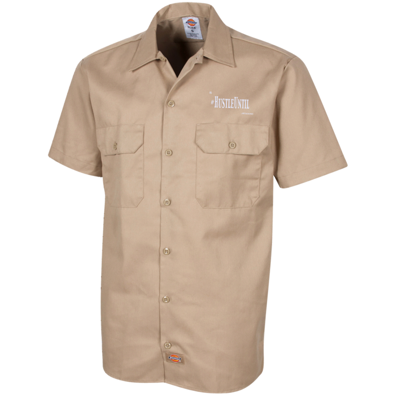 Hustle Until - Dickies Men's Short Sleeve Workshirt