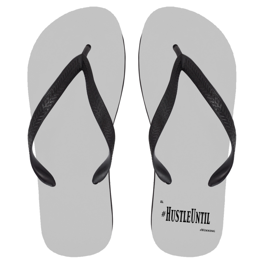 HUSTLE UNTIL - Flip Flops - Large