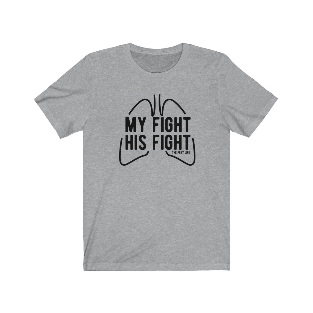 My Fight His Fight - T-Shirt