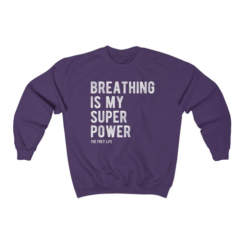 Breathing is My Super Power - Larger Sizes Sweatshirt