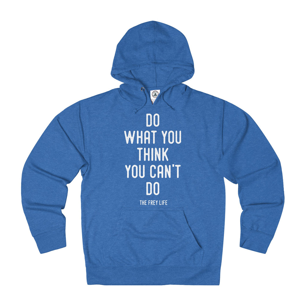 Do What You Think You Can't - Hoodie