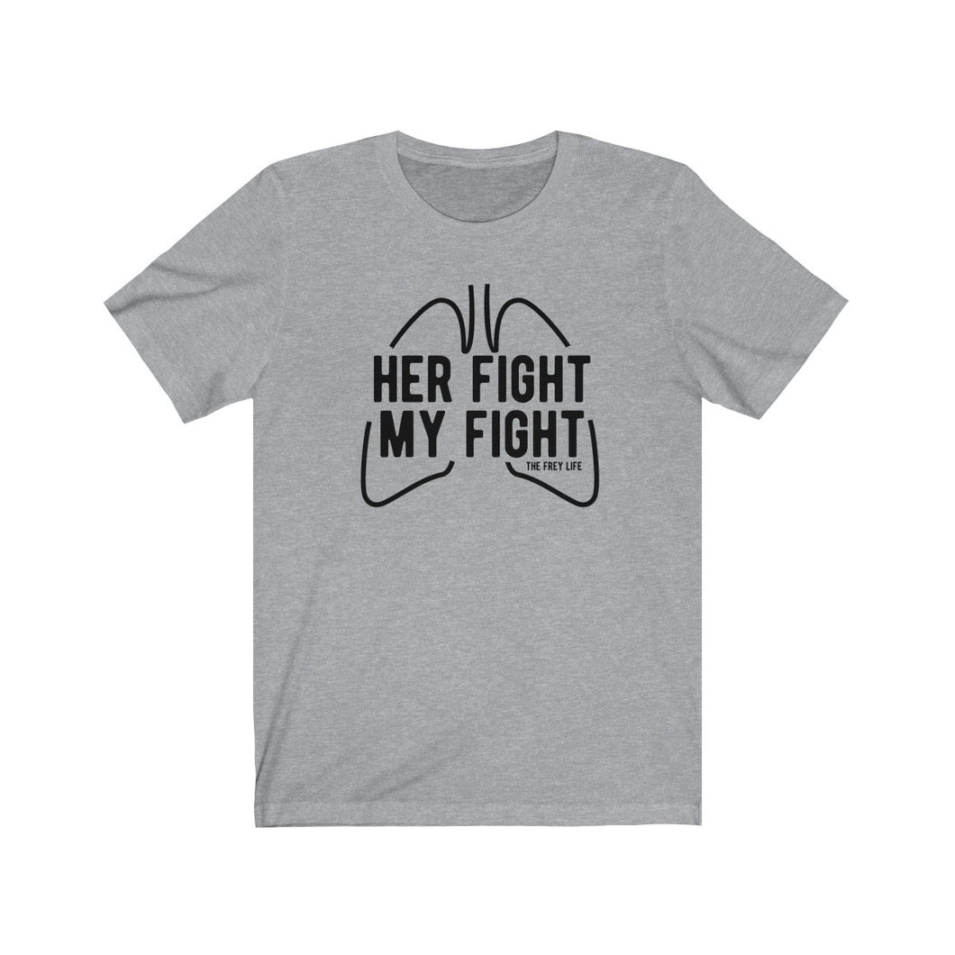 Her Fight My Fight - T-Shirt