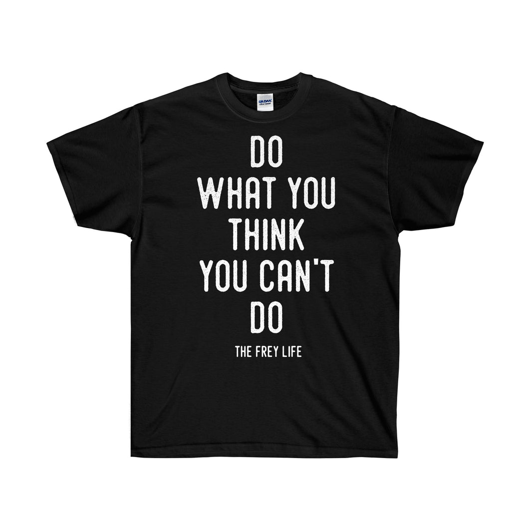 Do What You Think You Can't T-Shirt - Larger Sizes