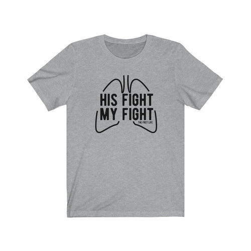 His Fight My Fight - T-Shirt