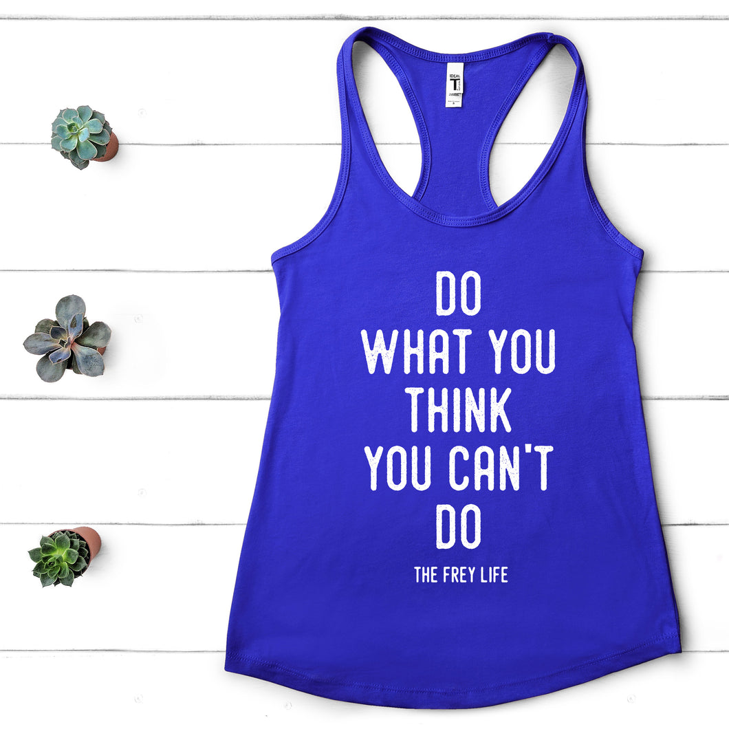Do What You Think You Can't Do Racerback Tank