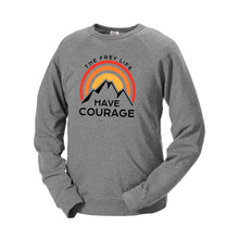 HAVE COURAGE - Sweatshirt