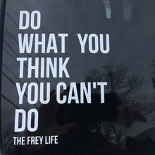 """Do What You Can't"" Car Decal"
