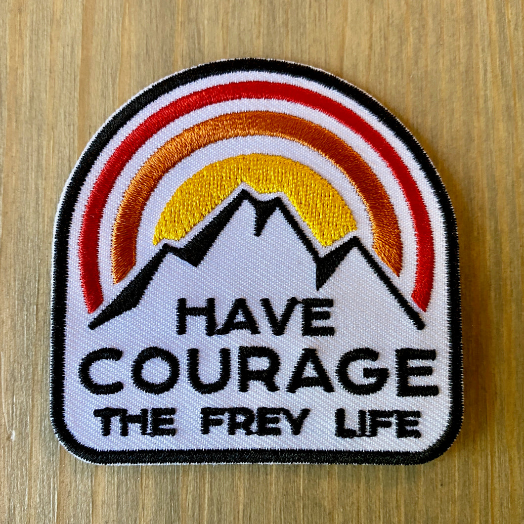 Have Courage Iron-on Patch