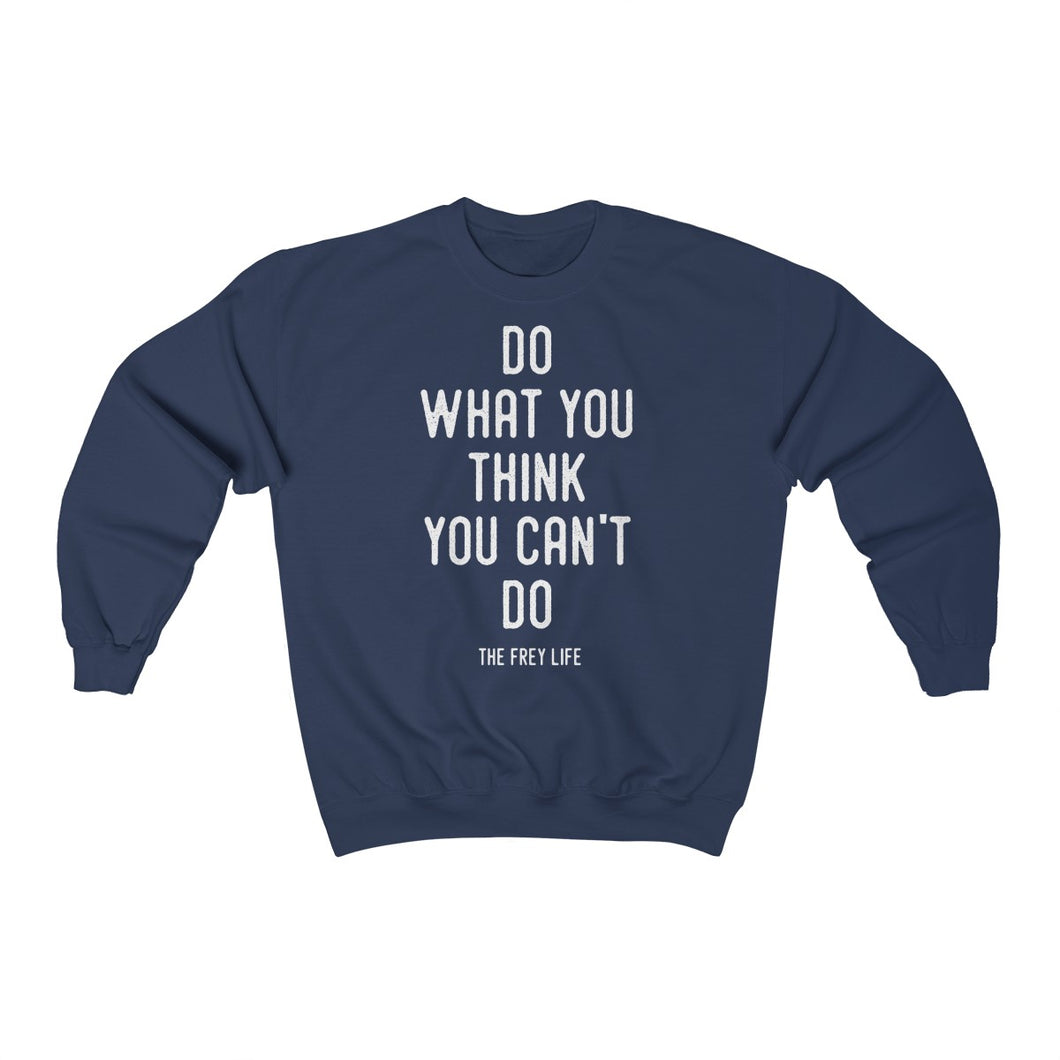 Do What You Think You Can't Do - Larger Sizes Sweatshirt