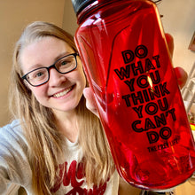 """Do What You Think You Can't Do"" Water Bottle"