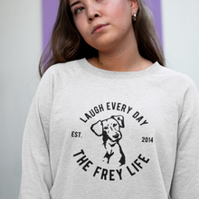 Laugh Every Day - Frey Life Sweatshirt