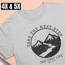 Take the Next Step - Larger Sizes T-Shirt