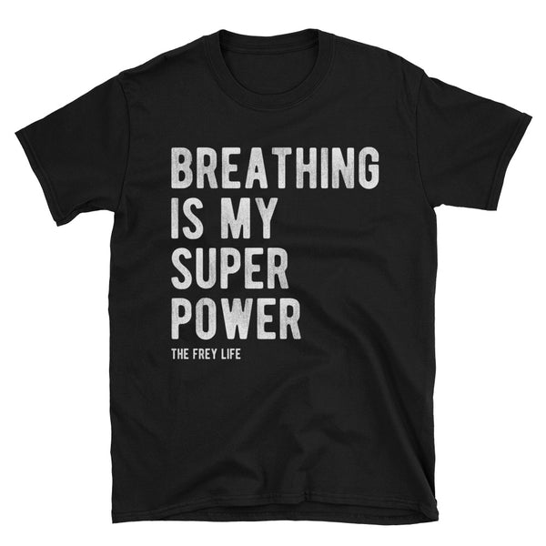 Breathing is My Superpower - Black T-Shirt