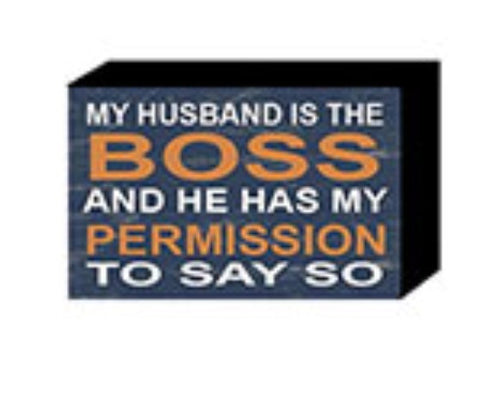My Husband is the boss.. funny plaque