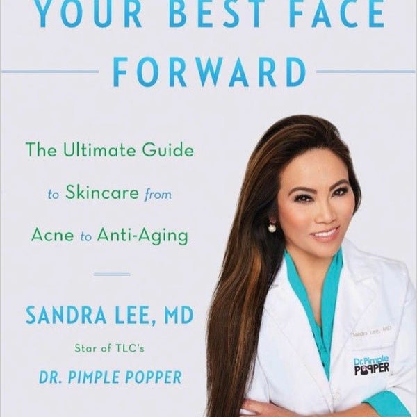 PUT YOUR BEST FACE FORWARD: The Ultimate Guide To Skincare From Acne to Anti-Aging (PAPERBACK)