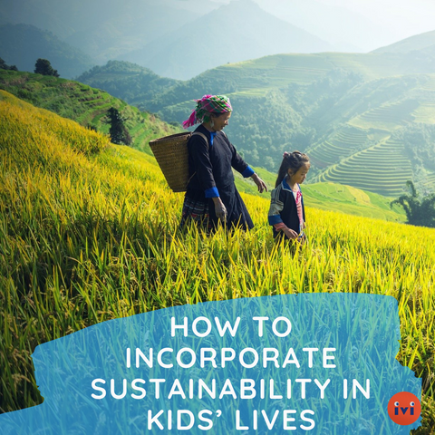 How to Incorporate Sustainability in Kids' Lives