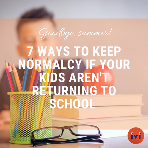 7 Ways To Keep Normalcy If Your Kids Aren't Returning to School This Fall