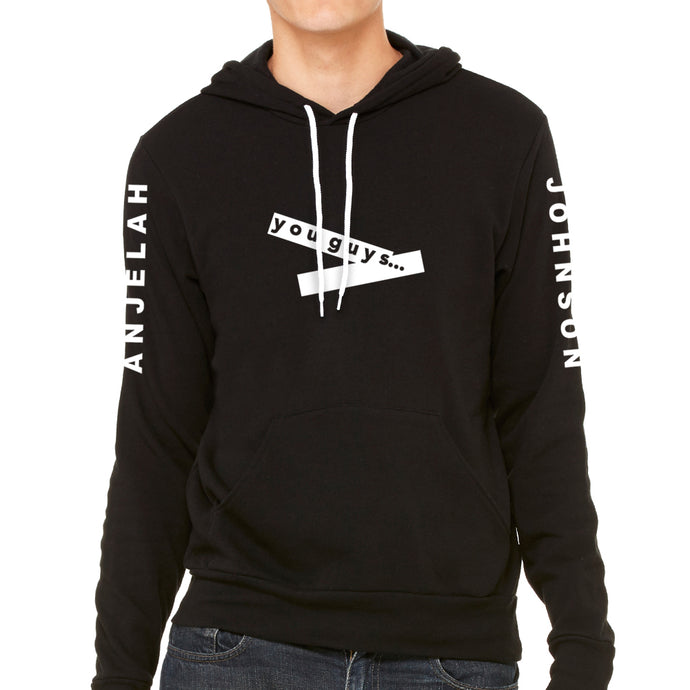 You Guys... Unisex Black Pullover Hoodie