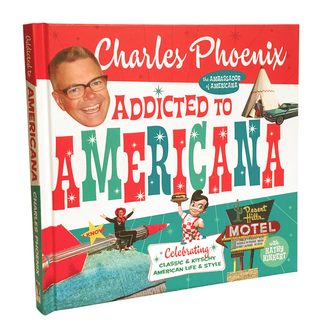 Addicted to Americana - Book By Charles Phoenix - Autographed