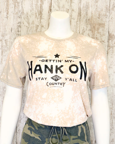 Sandstone Bleached Getting My Hank On Tee