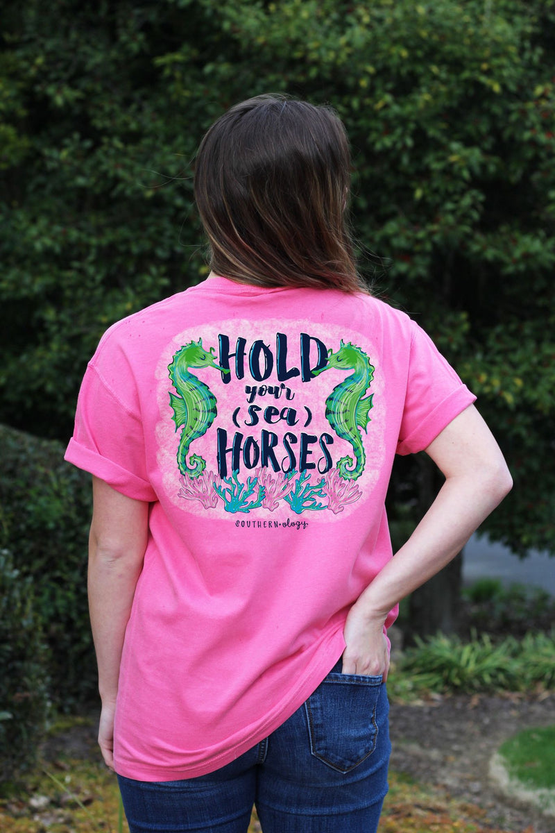 Hold Your Sea Horses T Shirt
