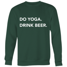 Do Yoga. Drink Beer. Unisex Crewneck Sweatshirt