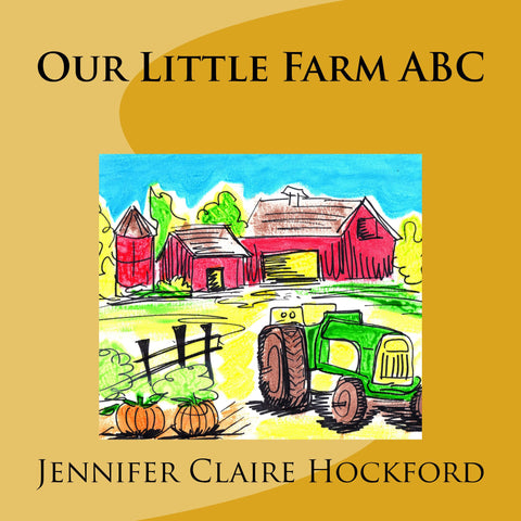 Our Little Farm ABC - Author Jennifer Claire Hockford