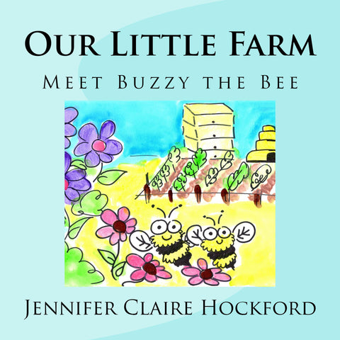 Our Little Farm - Meet Buzzy the Bee