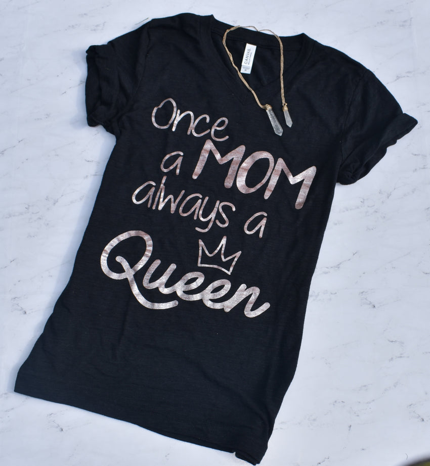 Once a Mom, Always a Queen T-Shirt