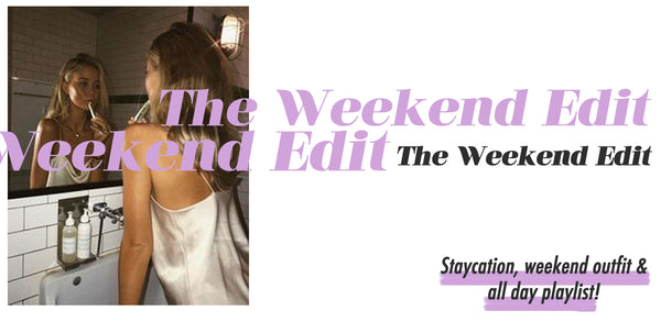 🌙 THE WEEKEND EDIT 🌙