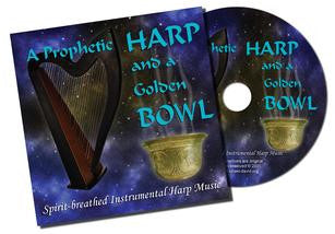 A Prophetic Harp and a Golden Bowl CD