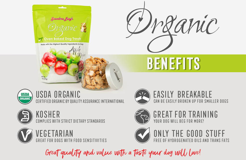 Organic Benefits: USDA Organic, Kosher, Vegetarian, Easily Breakable, Great for training, Only the good stuff, Great quality and value with a taste your dog will love!