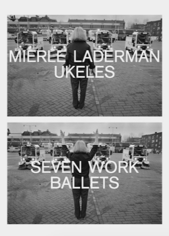 Mierle Laderman Ukeles - Seven Work Ballets