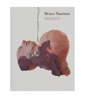 Bruce Nauman, Selected Works from 1967 to 1999