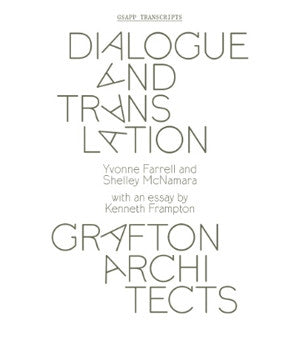 Dialogue and Translation: Grafton Architects (GSAPP Transcripts)