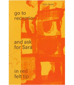 Go to Reception and Ask for Sara in Red Felt Tip