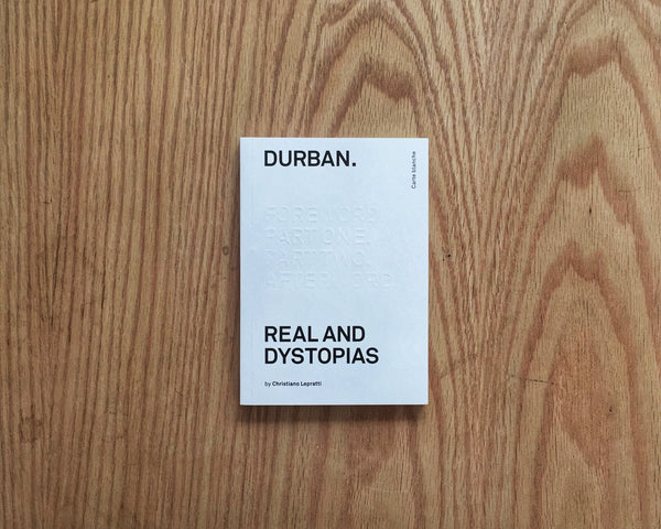 Durban. Real And Dystopias. Christiano Lepratti