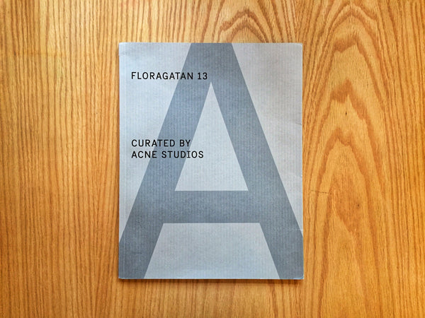 A Magazine curated by Acne Studios, Floragatan 13