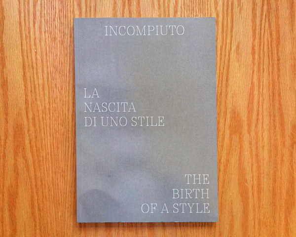 INCOMPIUTO: La nascita di uno Stile / The Birth of a Style