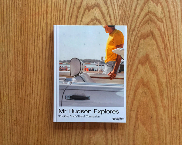 Mr. Hudson Explores. The Gay Man´s Travel Companion
