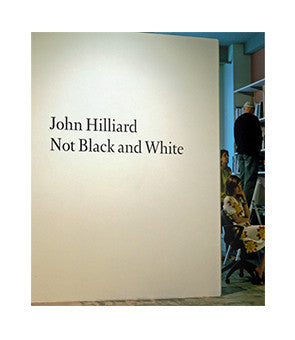 John Hilliard: Not Black and White