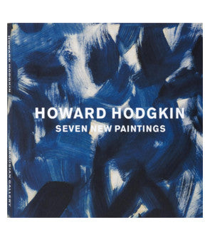 Howard Hodgkin, Seven New Paintings.